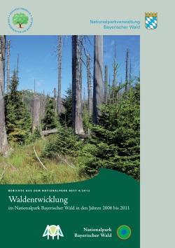 Titelseite des Berichts Waldentwicklung im Nationalpark Bayerischer Wald 2006-2011